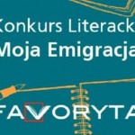 """Wyniki literackiego konkursu """"Moja Emigracja"""""""