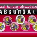"FESTIWAL KULTURY ABSURDALNEJ ""ABSURDALIA 2012″"