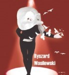 """Ryszard Wasilewski – """"Igraszki z codziennością"""""""