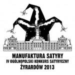 """""""MANUFAKTURA SATYRY"""" IV OGÓLNOPOLSKI KONKURS SATYRYCZNY ŻYRARDÓW 2013"""