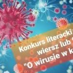 """Konkurs Literacki wiersza lub fraszki """"O wirusie w koronie"""""""