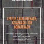 """MINI KONKURS LITERACKI """"LEPIEJE O BIBLIOTEKACH, KSIĄŻKACH I ICH BOHATERACH"""""""